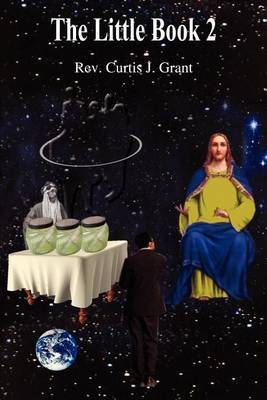 The Little Book 2 by Curtis J. Grant