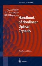 Handbook of Nonlinear Optical Crystals by Valentin G. Dmitriev