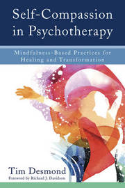 Self-Compassion in Psychotherapy by Tim Desmond