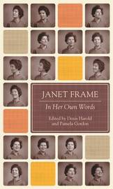 Janet Frame: In Her Own Words by Janet Frame