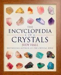 The Encyclopedia of Crystals, New Edition by Judy Hall