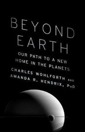 Beyond Earth by Charles Wohlforth