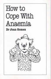 How to Cope with Anaemia by Joan Gomez image