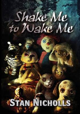 Shake Me to Wake Me by Stan Nicholls image