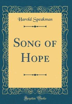Song of Hope (Classic Reprint) by Harold Speakman