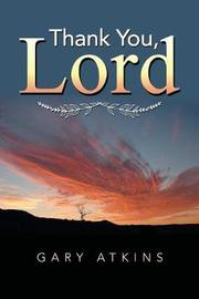 Thank You, Lord by Gary Atkins