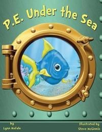 P.E. Under the Sea by Lynn Hefele