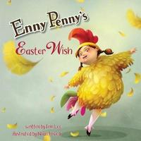 Enny Penny's Easter Wish by Erin Lee