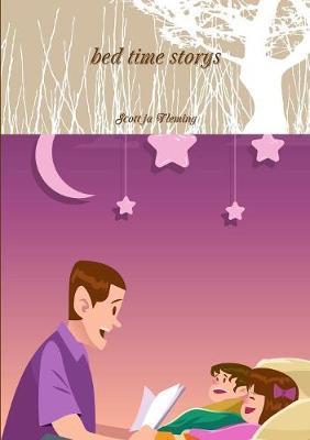 bed time storys by Scott ja Fleming