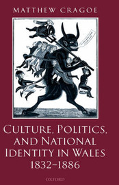 Culture, Politics, and National Identity in Wales 1832-1886 by Matthew Cragoe image