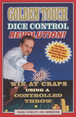 Golden Touch: Dice Control Revolution! by Frank Scoblete image