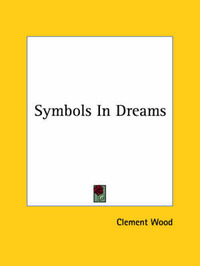 Symbols in Dreams by Clement Wood
