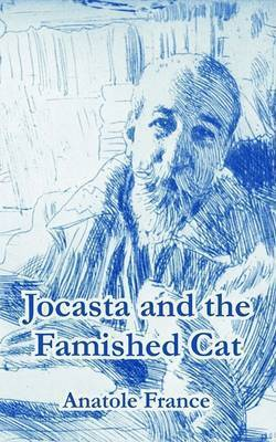 Jocasta and the Famished Cat by Anatole France