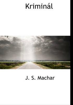 Kriminl by J S Machar