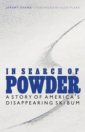 In Search of Powder by Jeremy Evans