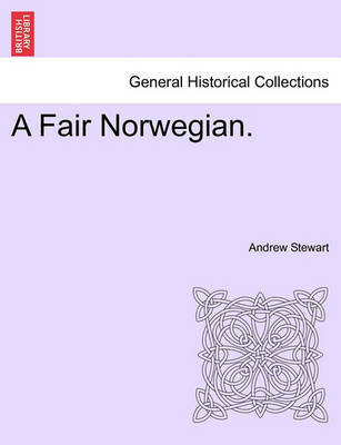 A Fair Norwegian. by Andrew Stewart