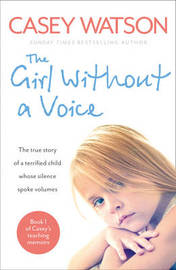 The Girl Without a Voice by Casey Watson