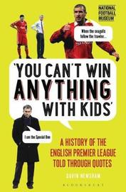 You Can't Win Anything With Kids by Gavin Newsham
