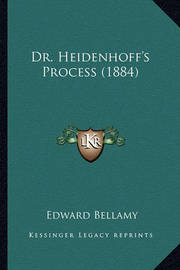 Dr. Heidenhoff's Process (1884) by Edward Bellamy