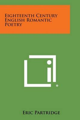 Eighteenth Century English Romantic Poetry by Eric Partridge image