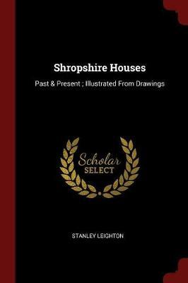 Shropshire Houses by Stanley Leighton