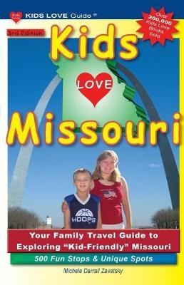 Kids Love Missouri, 3rd Edition by Michele Darrall Zavatsky