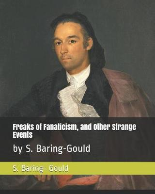Freaks of Fanaticism, and Other Strange Events by S Baring.Gould image