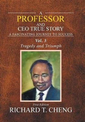 A Professor and CEO True Story by Richard T Cheng