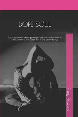 Dope Soul by Zoey Flowers