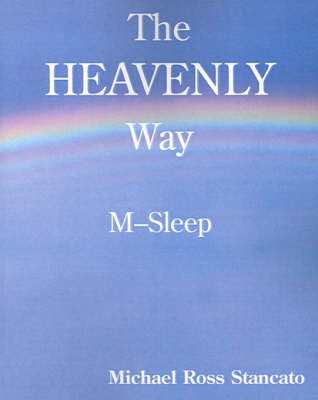 The Heavenly Way M-Sleep by Michael Ross Stancato image