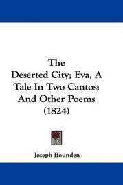 The Deserted City; Eva, A Tale In Two Cantos; And Other Poems (1824) by Joseph Bounden image