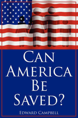 Can America Be Saved? by Edward Campbell (University of Aberdeen)