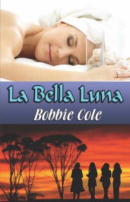 La Bella Luna by Bobbie Cole