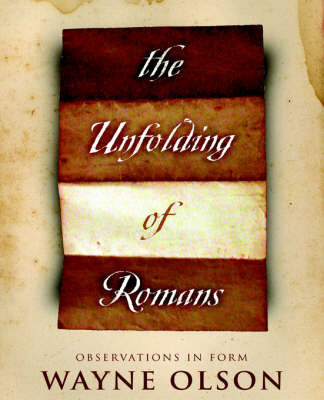 The Unfolding of Romans by Wayne Olson