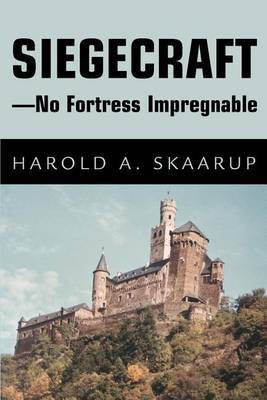 Siegecraft - No Fortress Impregnable by Harold A Skaarup image