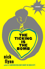 The Ticking is the Bomb: A Memoir by Nick Flynn image