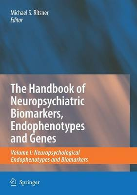 The Handbook of Neuropsychiatric Biomarkers, Endophenotypes and Genes image