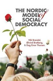 The Nordic Model of Social Democracy by Nik Brandal