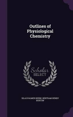 Outlines of Physiological Chemistry by Silas Palmer Beebe image