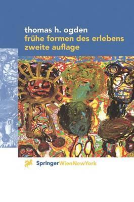 Fra1/4he Formen Des Erlebens by Thomas H. Ogden