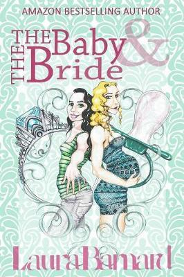 The Baby & the Bride by Laura Barnard image