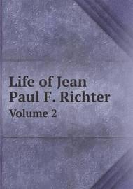 Life of Jean Paul F. Richter Volume 2 by Eliza Buckminster Lee