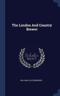 The London and Country Brewer by William Ellis (Brewer ) image