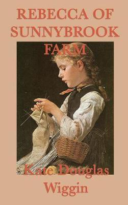 Rebecca of Sunnybrook Farm by Kate Douglas Wiggin image