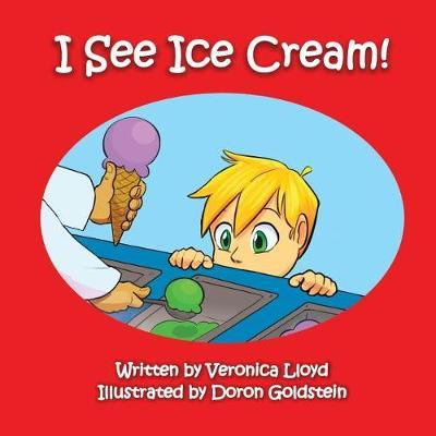 I See Ice Cream by Veronica M Lloyd