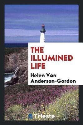 The Illumined Life by Helen Van Anderson-Gordon image