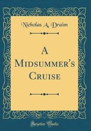 A Midsummer's Cruise (Classic Reprint) by Nicholas a Draim image