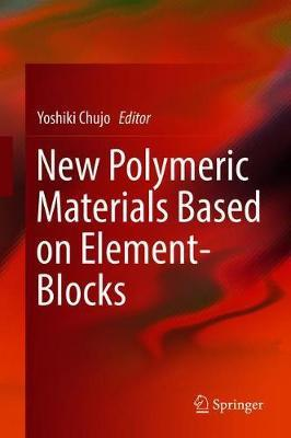 New Polymeric Materials Based on Element-Blocks
