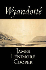 Wyandotte by James , Fenimore Cooper image