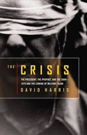 The Crisis: The President, the Prophet, and the Shah - 1979 and the Coming of Militant Islam by David Harris image